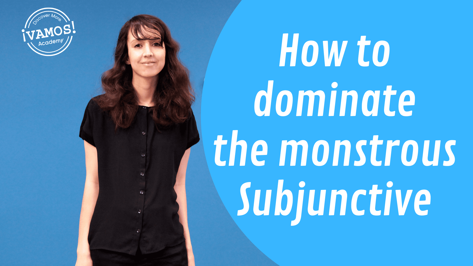 How to Dominate the Monstruos Subjunctive: Full Guide to Subjuntivo